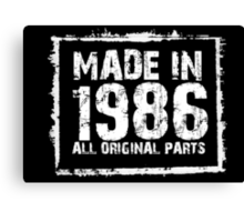 Made In 1986 All Original Parts - Funny Tshirts Canvas Print