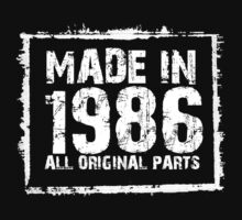 Made In 1986 All Original Parts - Funny Tshirts by custom111