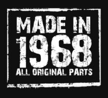 Made In 1968 All Original Parts - Funny Tshirts by funnyshirts2015