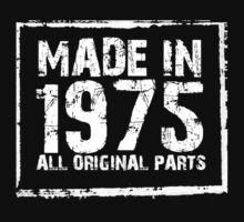 Made In 1975 All Original Parts - Funny Tshirts by funnyshirts2015