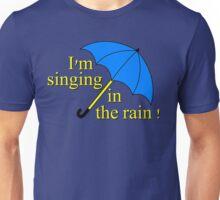 I'm singin' in the rain Unisex T-Shirt