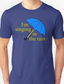 I'm singin' in the rain T-Shirt