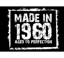 Made In 1960 Aged To Perfection - Tshirts & Hoodies Photographic Print