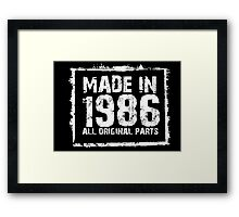 Made In 1986 All Original Parts - Funny Tshirts Framed Print