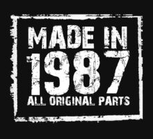 Made In 1987 All Original Parts - Custom Tshirts by funnyshirts2015