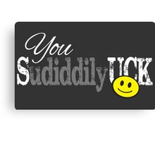 You Sudiddilyuck for Dark Colors Canvas Print