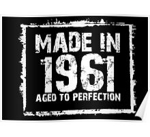 Made In 1961 Aged To Perfection - Tshirts & Hoodies Poster