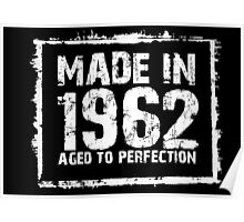 Made In 1962 Aged To Perfection - Tshirts & Hoodies Poster