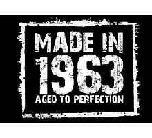Made In 1963 Aged To Perfection - Tshirts & Hoodies Photographic Print