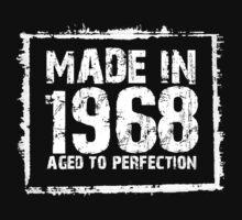 Made In 1968 Aged To Perfection - Tshirts & Hoodies by custom111