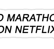 I DO MARATHONS (ON NETFLIX) Sticker