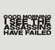 I See The Assassins Have Failed T-Shirt