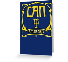 Can - Future Days Greeting Card