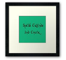 Speak Friends Framed Print