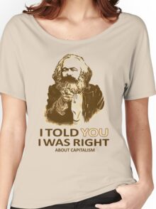 Karl Marx I Told You So Women's Relaxed Fit T-Shirt