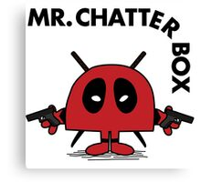 Deadpool - Mr Chatterbox Canvas Print