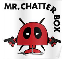 Deadpool - Mr Chatterbox Poster