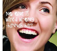 Hannah Hart- No one is wired wrong by Erika62