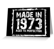 Made In 1973 Aged To Perfection - Tshirts & Hoodies Greeting Card
