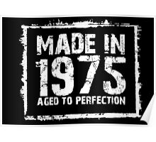 Made In 1975 Aged To Perfection - Tshirts & Hoodies Poster