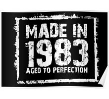 Made In 1983 Aged To Perfection - Tshirts & Hoodies Poster