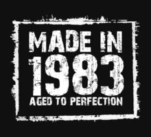 Made In 1983 Aged To Perfection - Tshirts & Hoodies by custom111