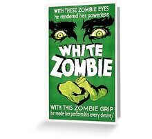 White Zombie (Vintage Movie Poster) Greeting Card