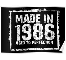 Made In 1986 Aged To Perfection - Tshirts & Hoodies Poster