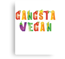 Gangsta Vegan...nothing with a face! Canvas Print