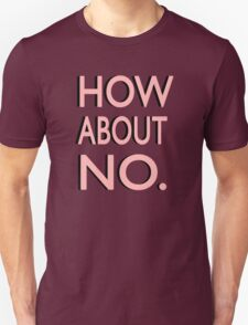 """How About No"" T-Shirt"