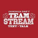 Chinchilla Dave's Team Stream by pippin1178