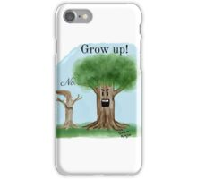 Grow Up! iPhone Case/Skin