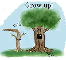 Grow Up! by Rudy  Solorzano