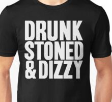 Drunk Stoned And Dizzy Unisex T-Shirt