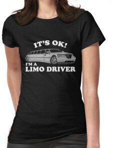 It's OK Im A Limo Driver Womens Fitted T-Shirt