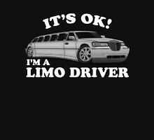 It's OK Im A Limo Driver Unisex T-Shirt