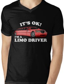 It's OK Im A Limo Driver Mens V-Neck T-Shirt