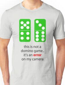 Error 99 on my camera Unisex T-Shirt