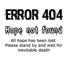 Error 404 Hope Not Found by GrimDork