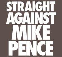Straight Against Mike Pence by troyperry