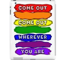 Come Out Wherever You Are iPad Case/Skin