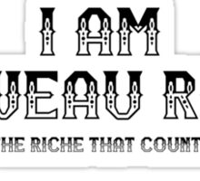 Midnight In The Garden Of Good And Evil - I Am Nouveau Riche Sticker