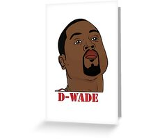 D-Wade Greeting Card