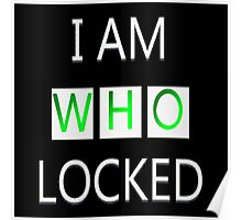 I Am Who Locked Poster