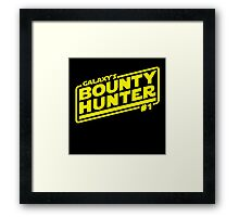 Galaxy's #1 Bounty Hunter Framed Print