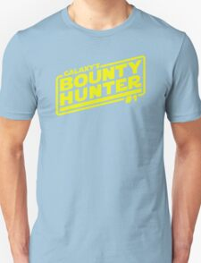 Galaxy's #1 Bounty Hunter Unisex T-Shirt