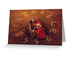 We Are Timeless Greeting Card