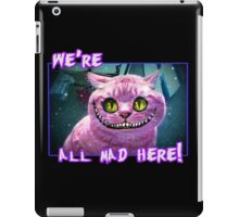 We're All Mad Here! iPad Case/Skin