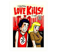 The Filth and The Fury: Love Kills Art Print
