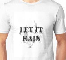 Let It Rain Unisex T-Shirt